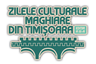 Zilele Culturale Maghiare Din Timisoara 2018